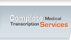 Complete Medical Transcription Services